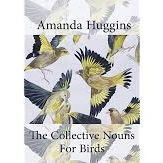 Amanda Huggins - The Collective Noun for Birds, Maytree Press