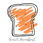 Burnt Breakfast - April 19th
