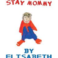Elisabeth Horan - Bad Mommy Stay Mommy, Fly on the Wall
