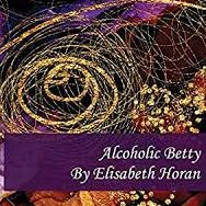 Elisabeth Horan - Alcoholic Betty, Fly on the Wall