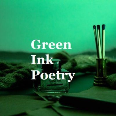 Green Ink Poetry - March 31st