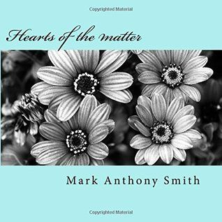 Mark Anthony Smith -Hearts of the Matter