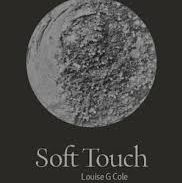Louise G Cole - Soft Touch, Poetry Business