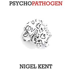 Nigel Kent - Psychopathogen, Hedgehog Press