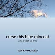 Paul Mullen -  curse this blue raincoat, Coyote Creek