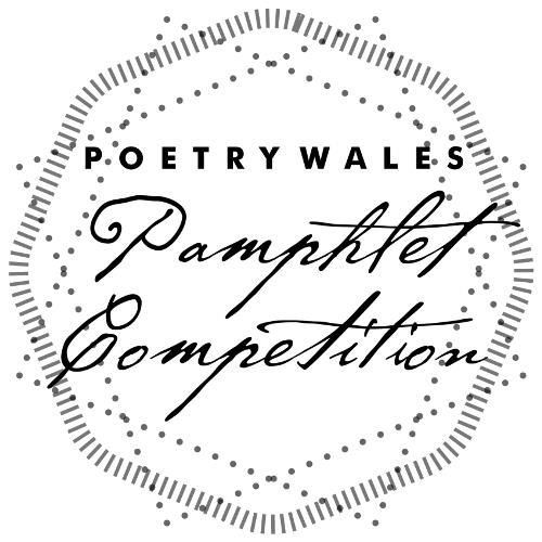 Poetry Wales Pamphlet Competition -April 29th