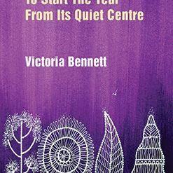 Victoria Bennett -To Start The Year From Its Quiet Centre, Indigo Drea